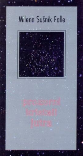 Prozorni kristali jutra - pesinška zbirka - Milena S. Falle